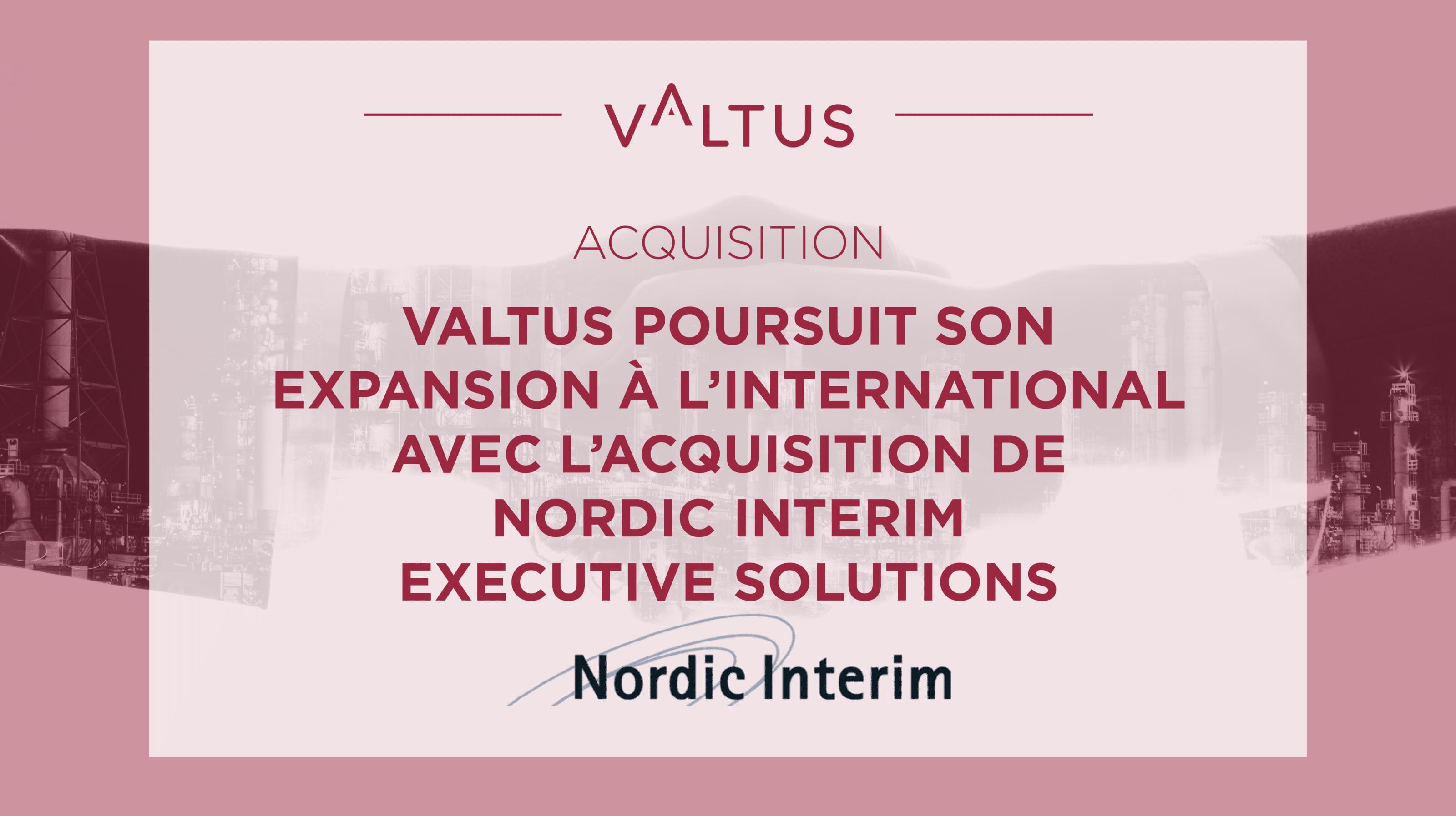 Valtus fait l'acquisition de Nordic Interim Executive Solutions