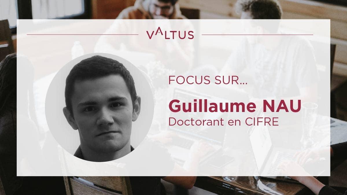 Focus-sur-Guillaume-Nau-doctorant-CIFRE