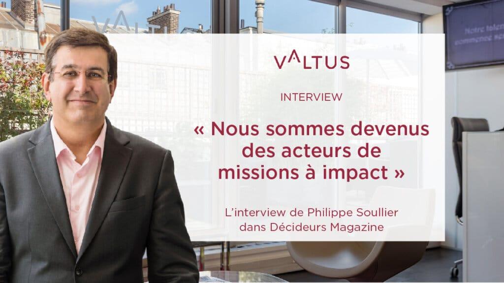 Valtus entreprise à mission - Interview de Philippe Soullier dans Décideurs Magazine