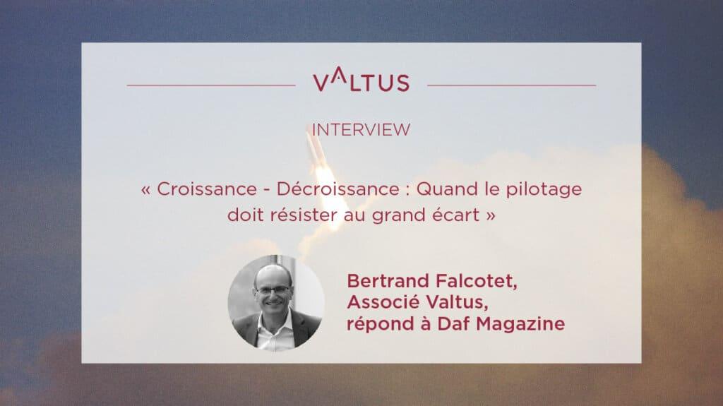 Crise de croissance, quand le pilotage doit résister au grand écart - Bertrand Falcotet répond à DafMag