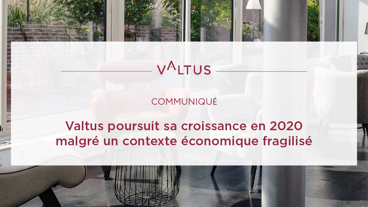 Valtus poursuit sa croissance en 2020 malgré la crise